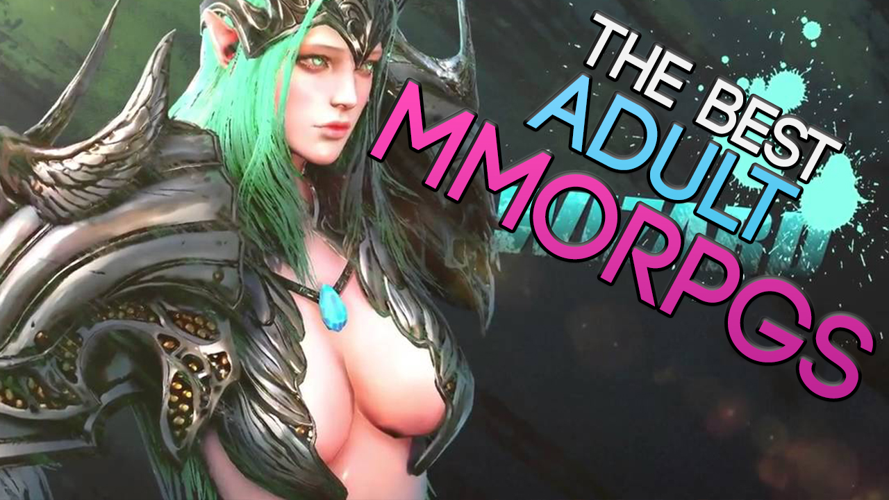 Adult Pornographic Games the best adult free to play mmorpgs you should check out!