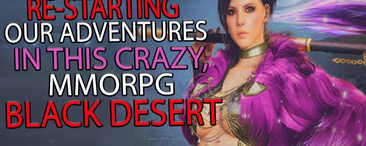 Black Desert Online Starting This Action MMORPG Again From Scratch COME PLAY WITH US