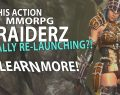 YES! The Action MMORPG RaiderZ Is Re Launching!